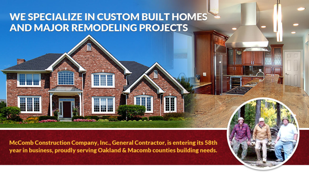 We Specialize in custom built homes and major remodeling projects