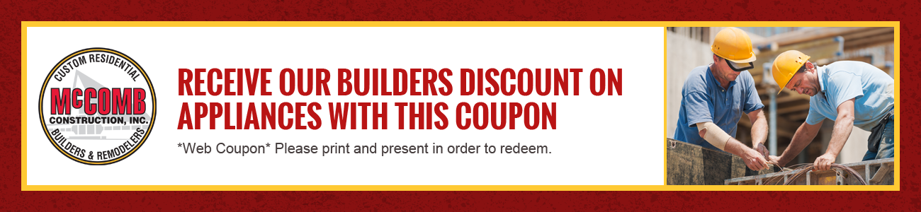 Coupon - Receive our builders discount on appliances